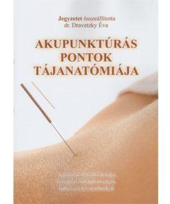 Dr. DSraveczky Akupunktúrás pontok jájanatómiája