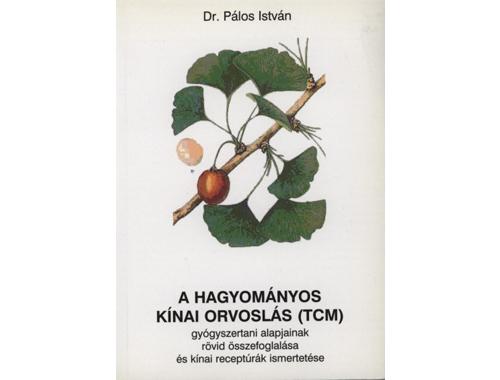A hagyományos kínai orvoslás (TCM)- Dr. Pálos István