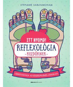 Reflexológia kezdőknek-Stefanie Sabounchian