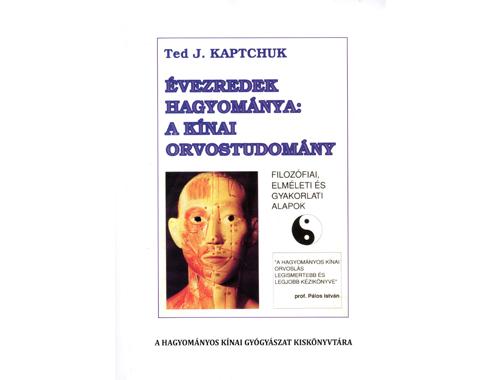 Évezredek hagyománya: a kínai orvostudomány-Ted .J. Kaptchuk