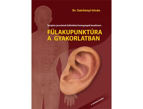 Fülakupunktúra a gyakorlatban Dr. Széchenyi István
